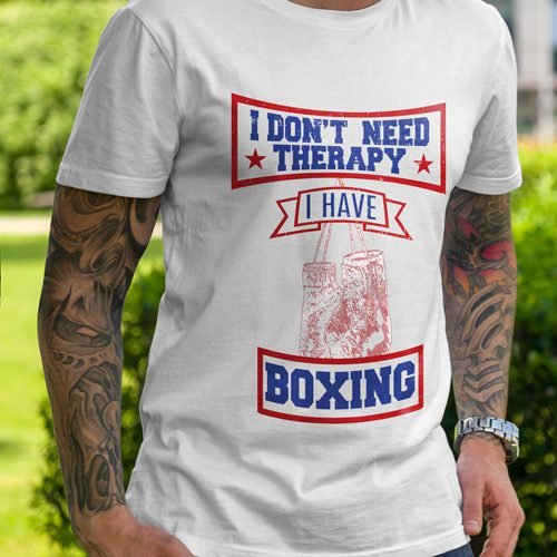 I don't need therapy I have boxing t-shirt